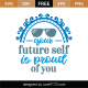 Your Future Self Is Proud Of You SVG Cut File 8705
