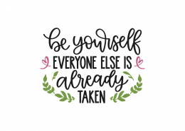 Be Yourself Everyone Else Is Already Taken SVG Cut File 9075
