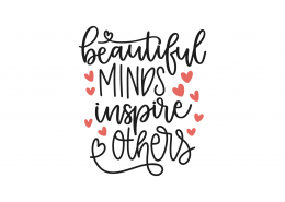 Beautiful Minds Inspire Others SVG Cut File 9078