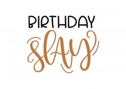 Birthday Slay SVG Cut File 8938