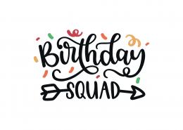 Birthday Squad SVG Cut File 8913