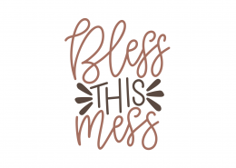 Bless This Mess SVG Cut File 9089