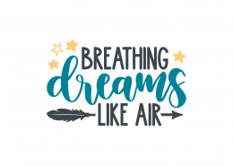 Breathing Dreams Like Air SVG Cut File 9090