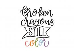 Broken Crayons Still Color SVG Cut File 9081