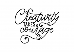 Creativity Takes Courage SVG Cut File 9084