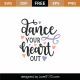 Dance Your Heart Out SVG Cut File 8965