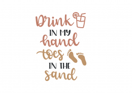 Drink In My Hand Toes In The Sand SVG Cut File 9076