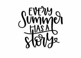 Ever Summer Has A Story SVG Cut File 9027
