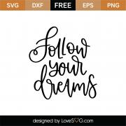 Follow Your Dreams SVG Cut File 9038