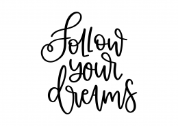Follow Your Dreams SVG Cut File 9038