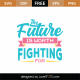 Future Is Worth Fighting For SVG Cut File 8980