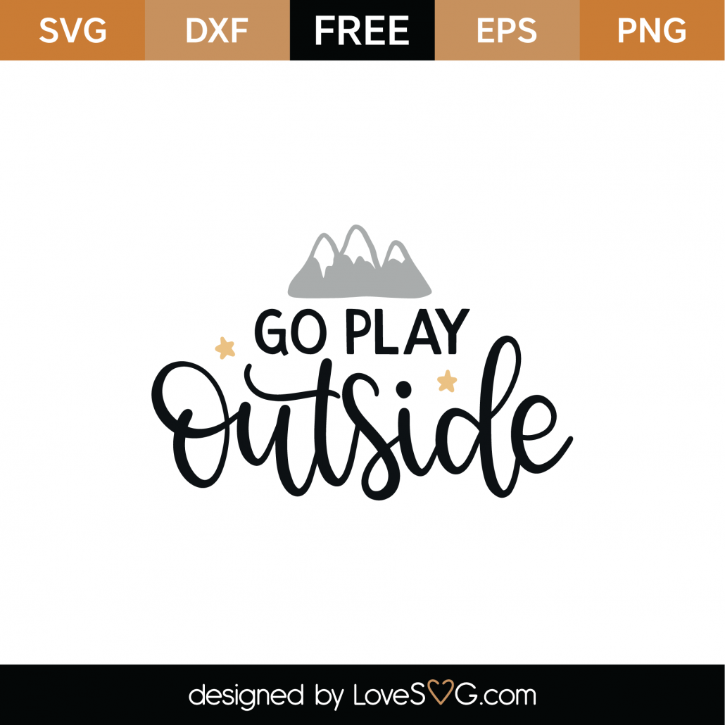Go Play Outside SVG Cut File 8954