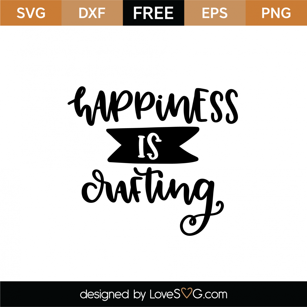 Happiness Is Crafting SVG Cut File 9013