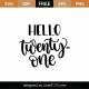 Hello Twenty One SVG Cut File 8924