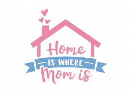 Home Is Where Mom Is SVG Cut File 9063