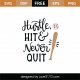 Hustle Hit and Never Quit SVG Cut File 8956