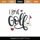 I Love Golf SVG Cut File 8967