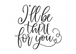 I'll Be There For You SVG Cut File 9103