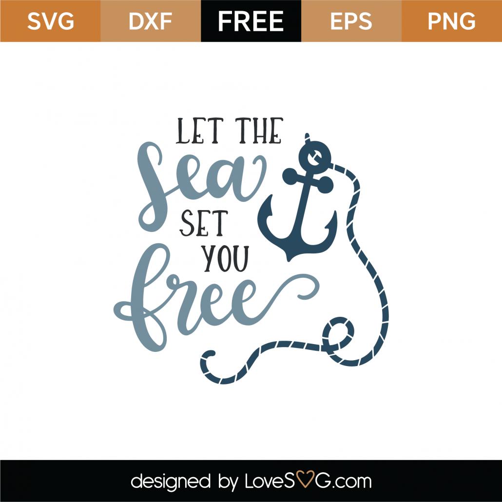 Let The Sea Set You Free SVG Cut File 9004