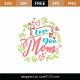 Love You Mom SVG Cut File 8918