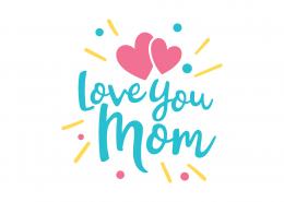Love You Mom SVG Cut File 9044