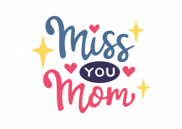 Miss You Mom SVG Cut File 9055