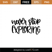 Never Stop Exploring SVG Cut File 9024