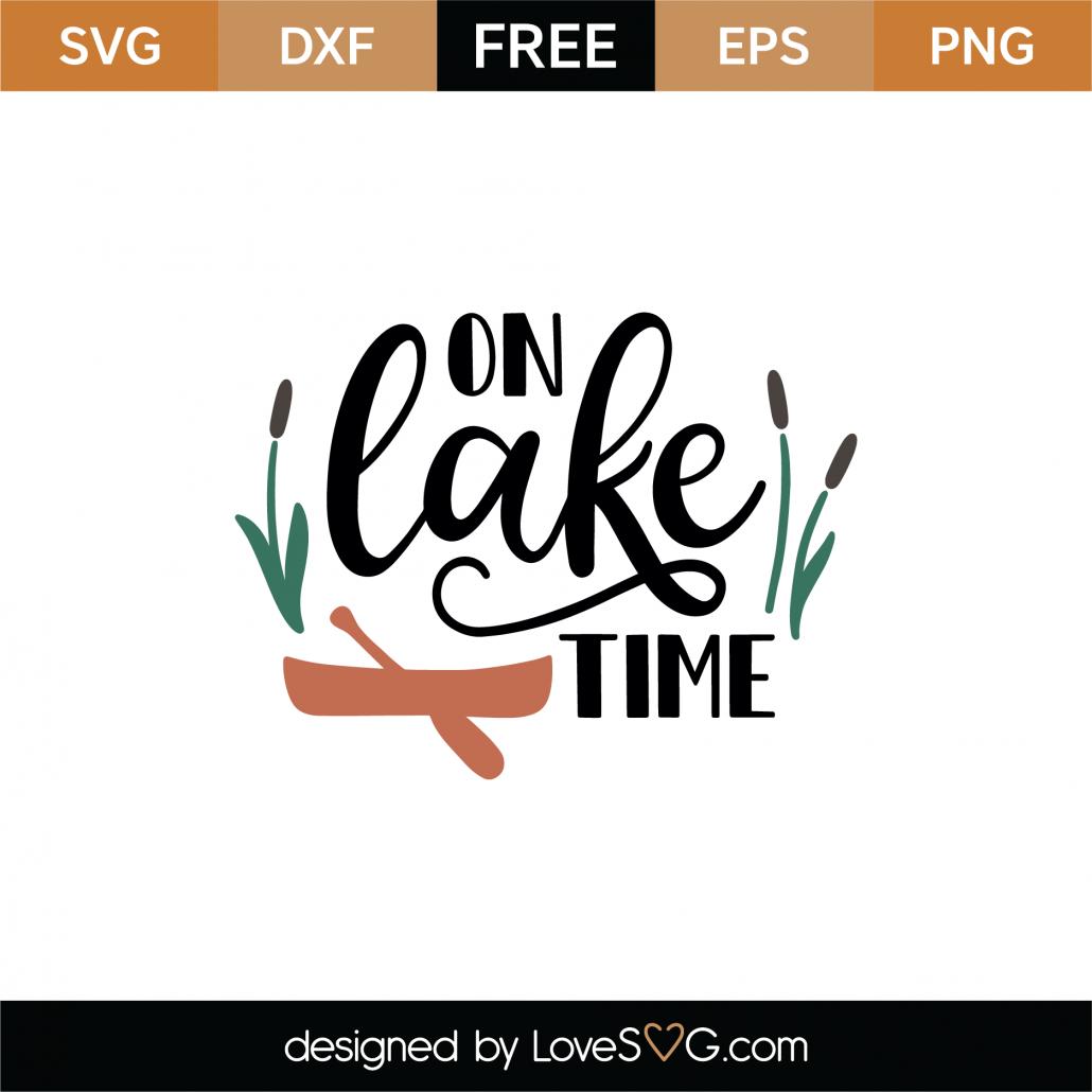 On Lake Time SVG Cut File 9010