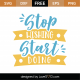 Stop Wishing Start Doing SVG Cut File 8987