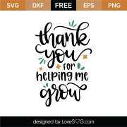 Thank You For Helping Me Grow SVG Cut File 9048