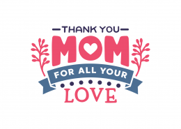 Thank You Mom For All Your Love SVG Cut File 9057