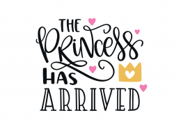 The Princess Has Arrived SVG Cut File 8906