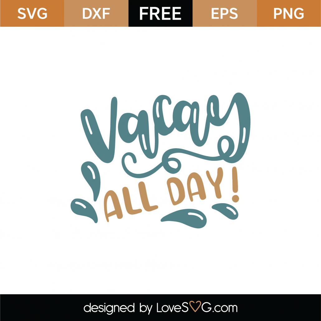 Vacay All Day SVG Cut File 8991