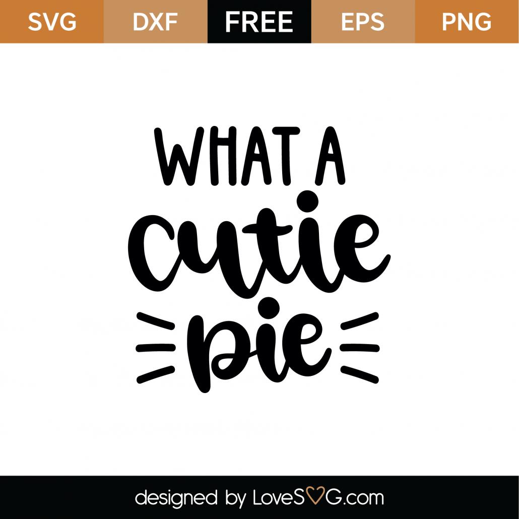 What A Cutie Pie SVG Cut File 8908