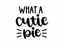 What A Cutie Pie SVG Cut File 8908
