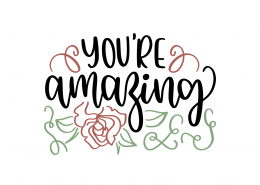 You Are Amazing SVG Cut File 8894