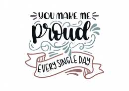 You Make Me Proud Every Single Day SVG Cut File 8899