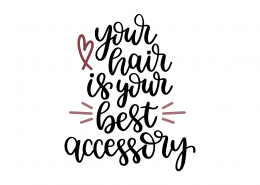Your Hair Is Your Best Accessory SVG Cut File 8910