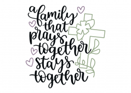 A Family That Prays Together Stays Together SVG Cut File 9165