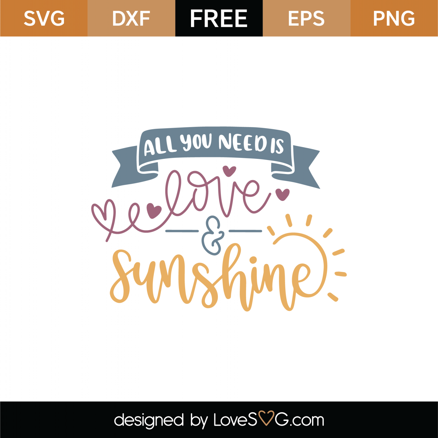 Download Free All You Need Is Love And Sunshine SVG Cut File ...