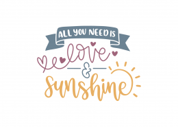All You Need Is Love And Sunshine SVG Cut File 9033