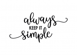 Always Keep It Simple SVG Cut File 9238