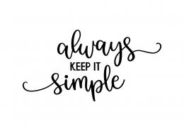 Always Keep It Simple SVG Cut File 9238