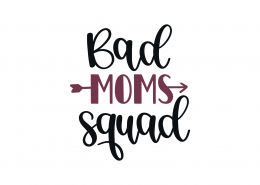 Bad Moms Squad SVG Cut File 9172