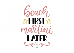 Beach First Martini Later SVG Cut File 9175