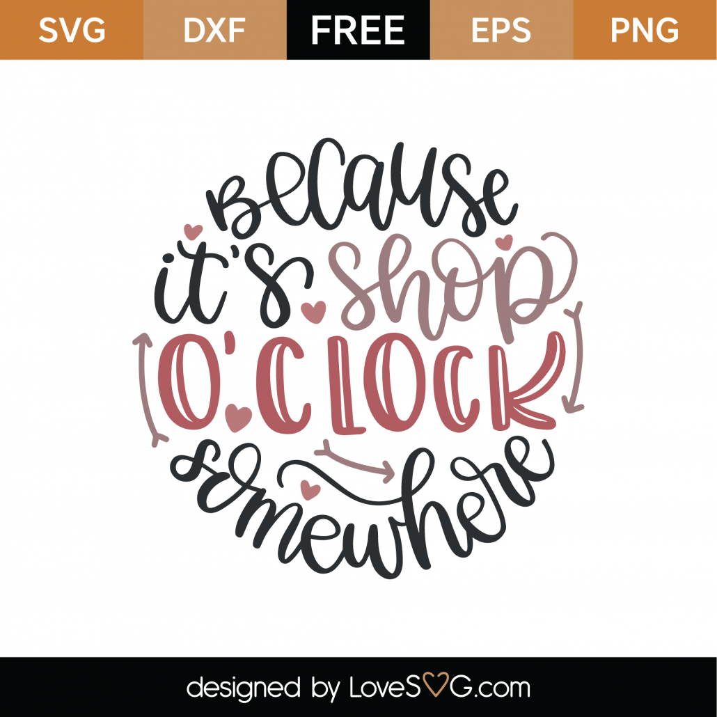 Because It's Shop O'clock Somewhere SVG Cut File 9235