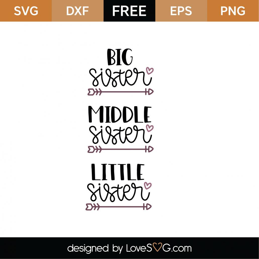 Big Sister Middle Sister Little Sister SVG Cut File 9190