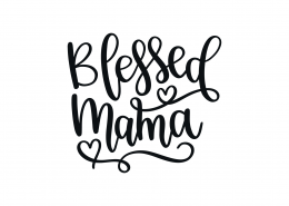 Blessed Mama SVG Cut File 9184