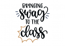 Bringing Swag To The Class SVG Cut File 9232