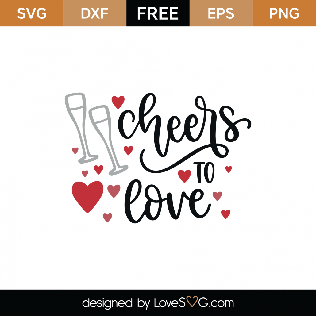 Cheers To Love SVG Cut File 9050
